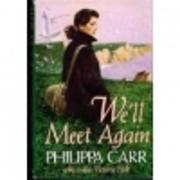 We'll Meet Again – tekijä: Philippa Carr