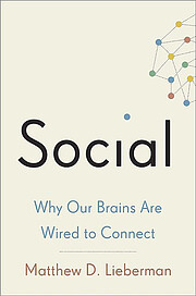 Social : why our brains are wired to connect…
