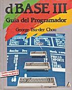 dBASE III : guía del programador by George…