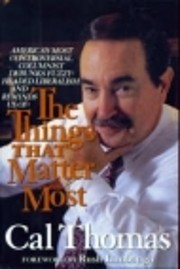 The Things That Matter Most de Cal Thomas
