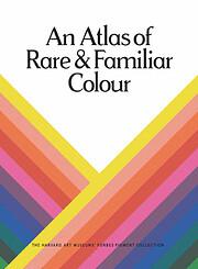 An Atlas of Rare & Familiar Colour: The…