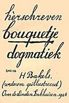 Herschreven Bouquetje Dogmatiek by Herman…