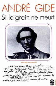 Si le grain ne meurt par André Gide
