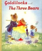 Goldilocks and the Three Bears by Willy…