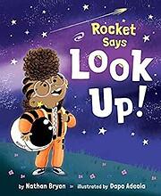 Rocket Says Look Up! por Nathan Bryon