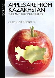 Apples Are from Kazakhstan: The Land that…