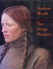 Andrew Wyeth: The Helga Pictures de John…
