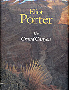 Eliot Porter: The Grand Canyon by Beaumont…