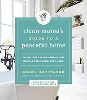 Clean Mama's Guide to a Peaceful Home:…