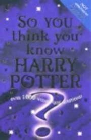 So You Think You Know Harry Potter af Clive…