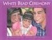 White Bead Ceremony (The Greyfeather Series)…