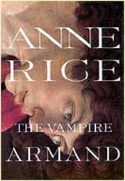 The Vampire Armand (Rice, Anne, Vampire…