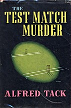 The Test Match Murder by Alfred Tack
