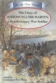 The Diary of Joseph Plumb Martin: A…