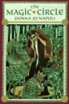 The Magic Circle by Donna Jo Napoli