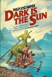 Dark is the Sun por Philip Jose Farmer