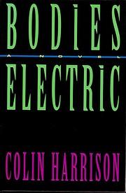 Bodies Electric de Colin Harrison