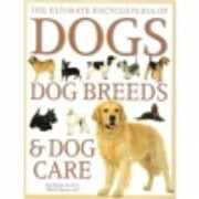 The ultimate encyclopedia of dogs, dog…