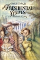 Presidential Wives: An Anecdotal History by…