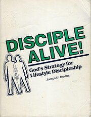 Disciple alive: God's strategy for lifestyle…
