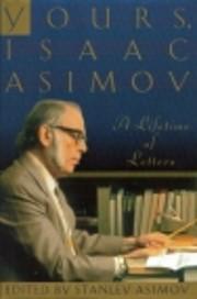 Yours, Isaac Asimov de Stanley Asimov