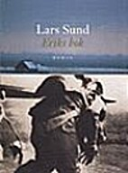 Eriks bok : roman by Lars Sund