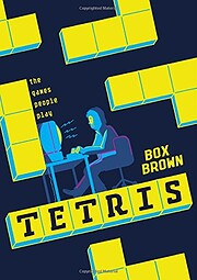 Tetris: The Games People Play by Box Brown