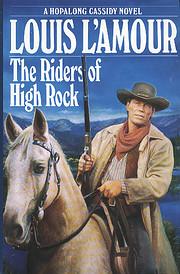 The Riders of High Rock: A Novel (Hopalong…