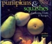 Pumpkins & Squashes: Gardening, Crafts &…