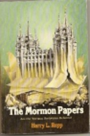 The Mormon Papers: Are the Mormon Scriptures…