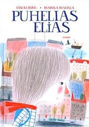 Puhelias Elias – tekijä: Essi Kummu