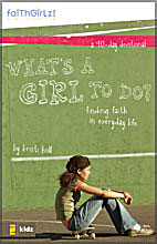 What's a Girl to do? 90 Day Devotional. by…