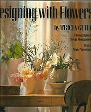 Designing with Flowers por Tricia Guild