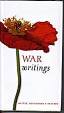 War writings : battle, bloodshed, & bravery