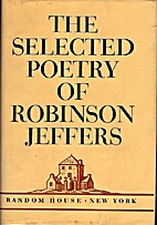 The Selected Poetry of Robinson Jeffers by…
