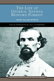 The Life of General Nathan Bedford Forrest…