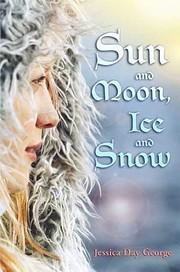 Sun and Moon, Ice and Snow – tekijä:…