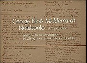 George Eliot's Middlemarch Notebooks: A…