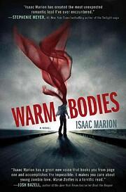 Warm Bodies: A Novel (1) (The Warm Bodies…