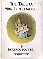 The Tale of Mrs. Tittlemouse by Beatrix…