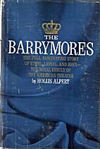 The Barrymores by Hollis Alpert