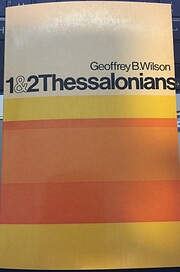 I & II Thessalonians: A digest of reformed…