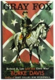 Gray Fox: Robert E. Lee and the Civil War…