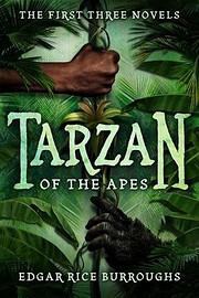 Tarzan of the Apes: The First Three Novels…