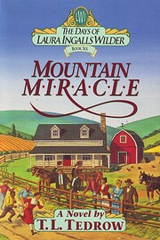 Mountain Miracle The Days of Laura Ingalls…