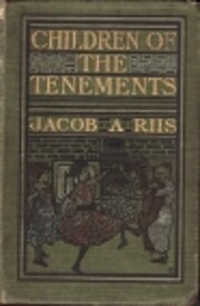 Children of the Tenements af Jacob A. Riis
