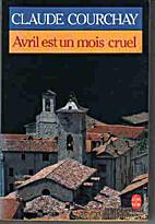 Avril est un mois cruel by Claude Courchay