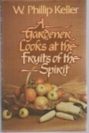 Gardener Looks at Fruit of the Spirit de W.…