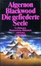 Die gefiederte Seele by Algernon Blackwood