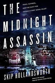 The Midnight Assassin: Panic, Scandal, and…